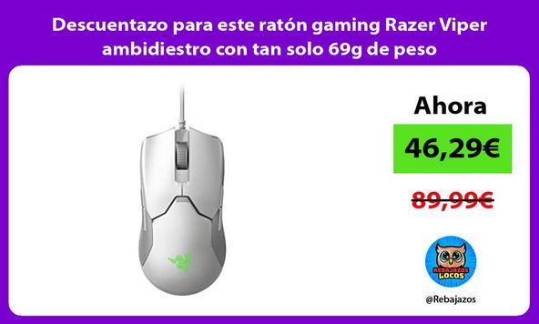 Descuentazo para este ratón gaming Razer Viper ambidiestro con tan solo 69g de peso