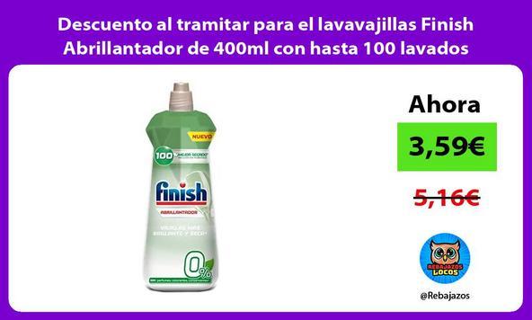 Descuento al tramitar para el lavavajillas Finish Abrillantador de 400ml con hasta 100 lavados