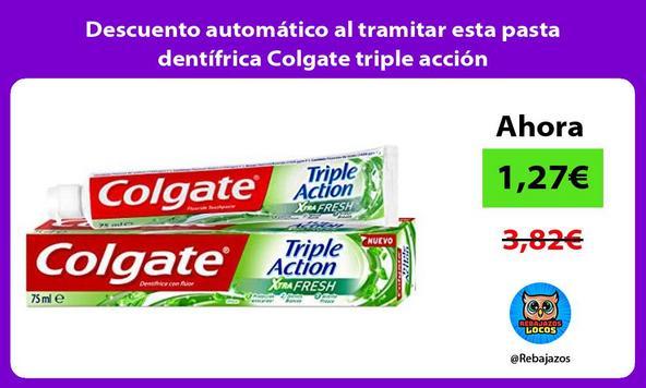 Descuento automático al tramitar esta pasta dentífrica Colgate triple acción