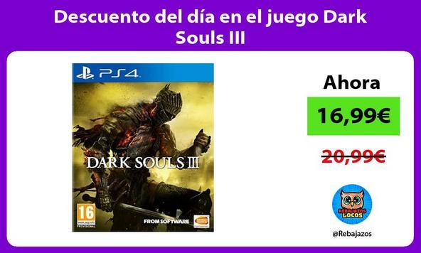Descuento del día en el juego Dark Souls III