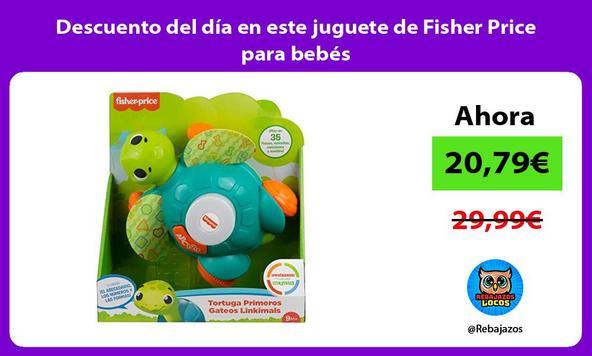 Descuento del día en este juguete de Fisher Price para bebés