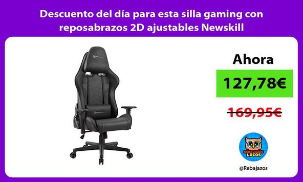 Descuento del día para esta silla gaming con reposabrazos 2D ajustables Newskill