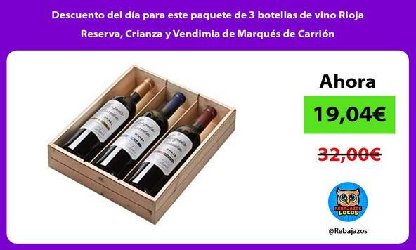 Descuento del día para este paquete de 3 botellas de vino Rioja Reserva, Crianza y Vendimia de Marqués de Carrión