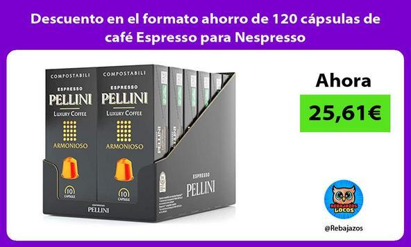 Descuento en el formato ahorro de 120 cápsulas de café Espresso para Nespresso