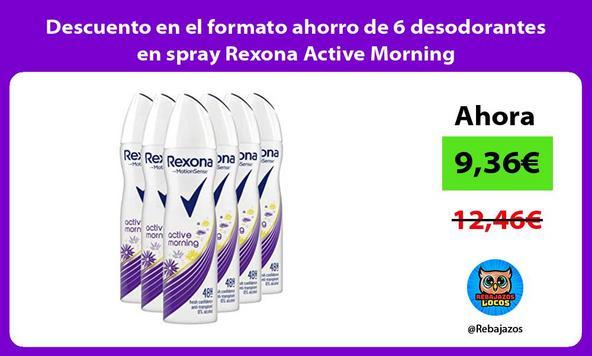 Descuento en el formato ahorro de 6 desodorantes en spray Rexona Active Morning