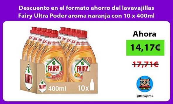 Descuento en el formato ahorro del lavavajillas Fairy Ultra Poder aroma naranja con 10 x 400ml