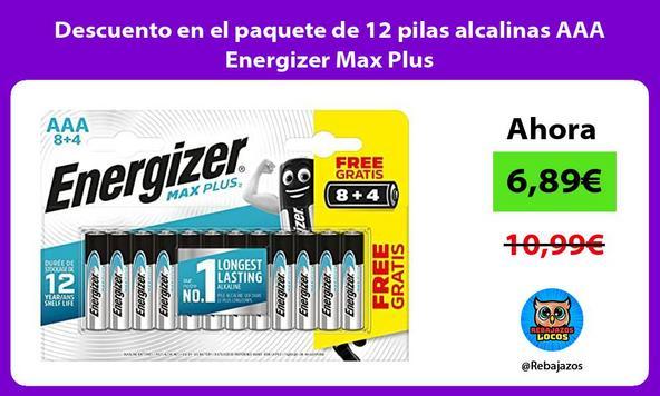 Descuento en el paquete de 12 pilas alcalinas AAA Energizer Max Plus