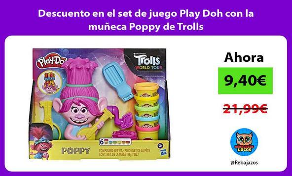 Descuento en el set de juego Play Doh con la muñeca Poppy de Trolls