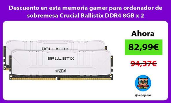 Descuento en esta memoria gamer para ordenador de sobremesa Crucial Ballistix DDR4 8GB x 2