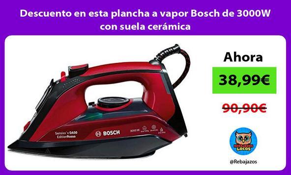 Descuento en esta plancha a vapor Bosch de 3000W con suela cerámica
