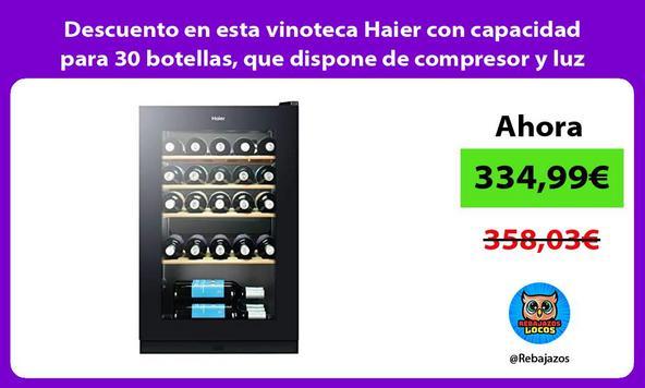 Descuento en esta vinoteca Haier con capacidad para 30 botellas, que dispone de compresor y luz LED