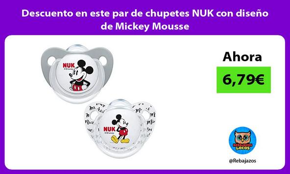 Descuento en este par de chupetes NUK con diseño de Mickey Mousse