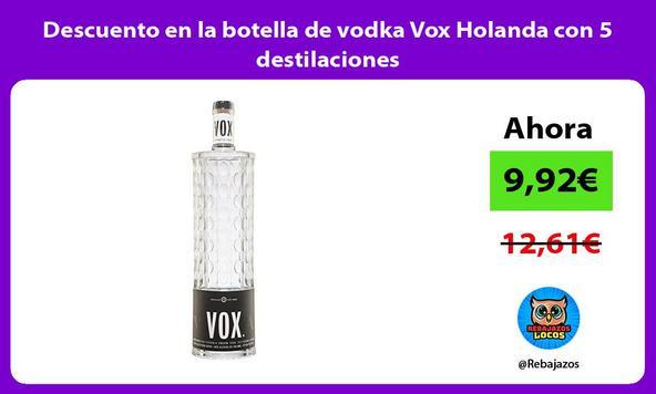Descuento en la botella de vodka Vox Holanda con 5 destilaciones