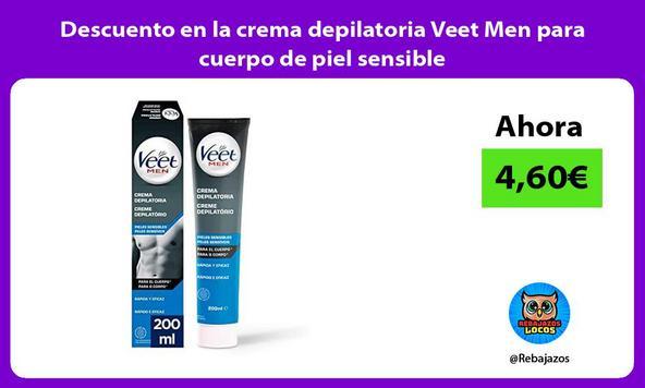 Descuento en la crema depilatoria Veet Men para cuerpo de piel sensible