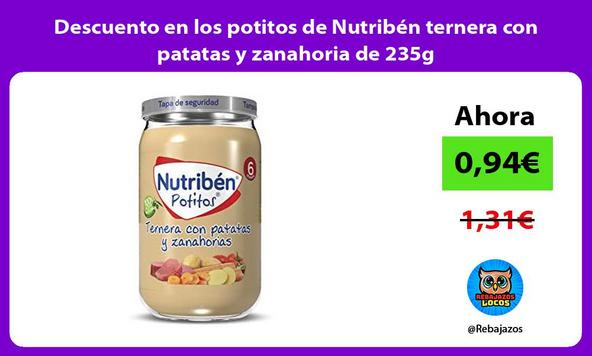 Descuento en los potitos de Nutribén ternera con patatas y zanahoria de 235g
