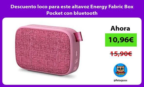 Descuento loco para este altavoz Energy Fabric Box Pocket con bluetooth