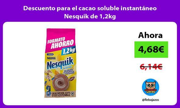 Descuento para el cacao soluble instantáneo Nesquik de 1,2kg
