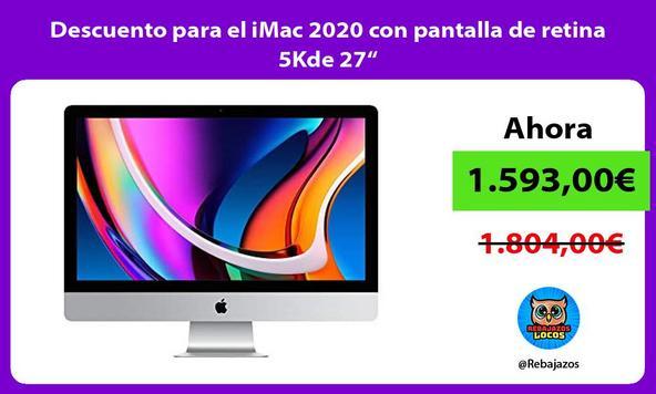 """Descuento para el iMac 2020 con pantalla de retina 5Kde 27"""""""