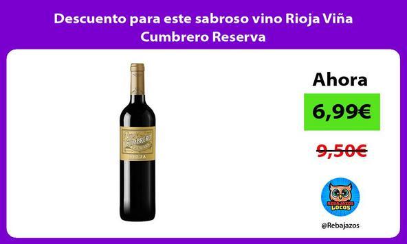 Descuento para este sabroso vino Rioja Viña Cumbrero Reserva