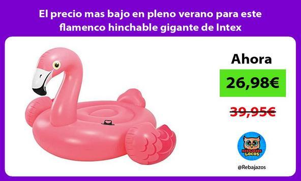 El precio mas bajo en pleno verano para este flamenco hinchable gigante de Intex