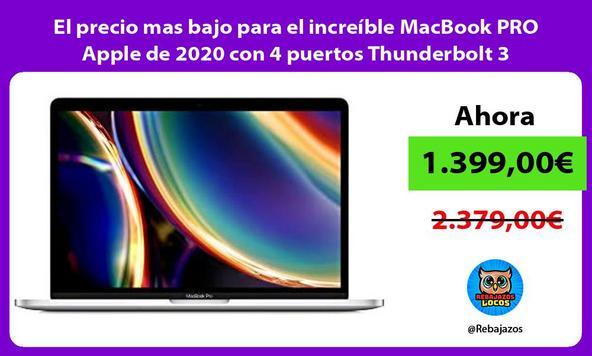 El precio mas bajo para el increíble MacBook PRO Apple de 2020 con 4 puertos Thunderbolt 3