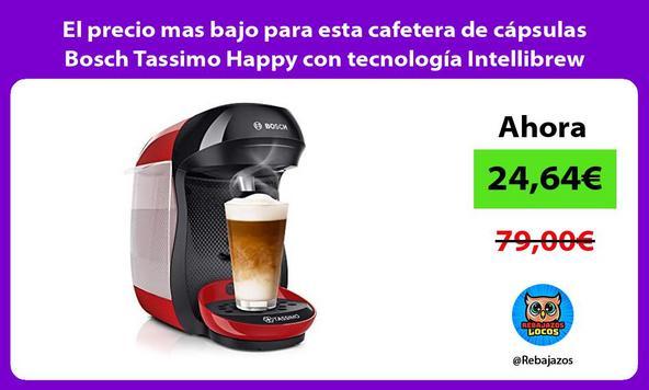 El precio mas bajo para esta cafetera de cápsulas Bosch Tassimo Happy con tecnología Intellibrew
