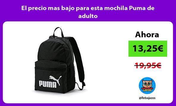 El precio mas bajo para esta mochila Puma de adulto