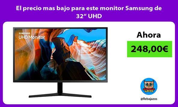 """El precio mas bajo para este monitor Samsung de 32"""" UHD"""