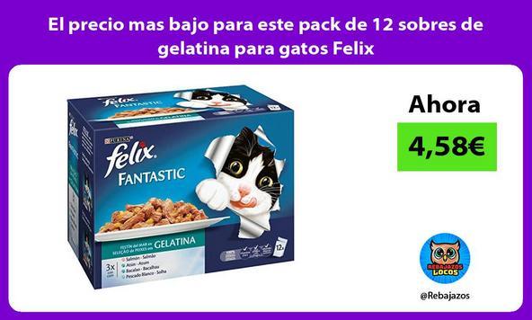 El precio mas bajo para este pack de 12 sobres de gelatina para gatos Felix