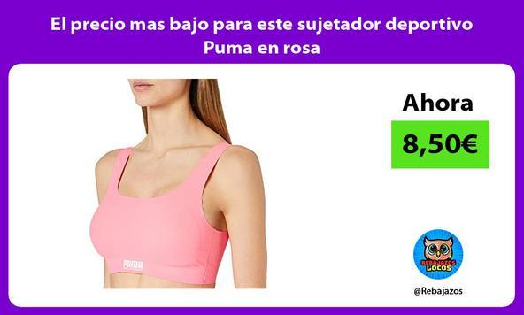 El precio mas bajo para este sujetador deportivo Puma en rosa