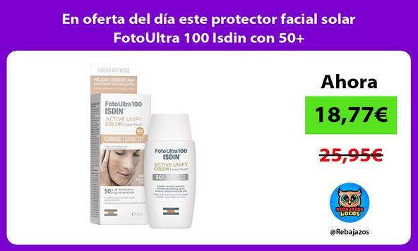 En oferta del día este protector facial solar FotoUltra 100 Isdin con 50+