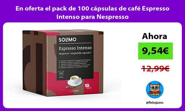 En oferta el pack de 100 cápsulas de café Espresso Intenso para Nespresso
