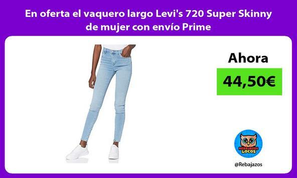 En oferta el vaquero largo Levi's 720 Super Skinny de mujer con envío Prime