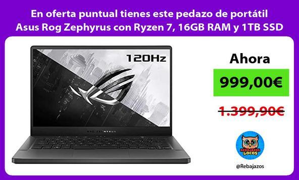En oferta puntual tienes este pedazo de portátil Asus Rog Zephyrus con Ryzen 7, 16GB RAM y 1TB SSD