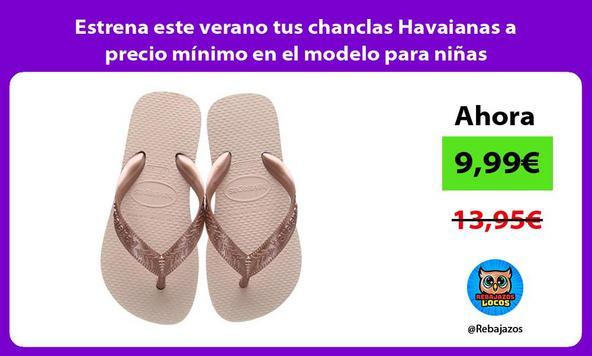 Estrena este verano tus chanclas Havaianas a precio mínimo en el modelo para niñas