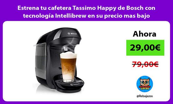 Estrena tu cafetera Tassimo Happy de Bosch con tecnología Intellibrew en su precio mas bajo