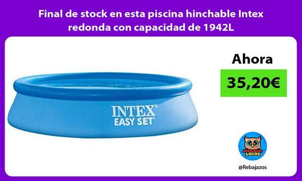Final de stock en esta piscina hinchable Intex redonda con capacidad de 1942L
