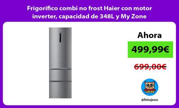 Frigorífico combi no frost Haier con motor inverter, capacidad de 348L y My Zone