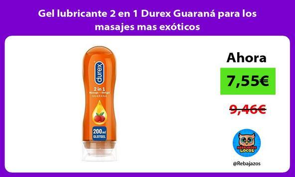 Gel lubricante 2 en 1 Durex Guaraná para los masajes mas exóticos