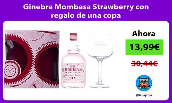 Ginebra Mombasa Strawberry con regalo de una copa