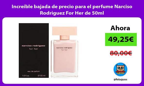 Increíble bajada de precio para el perfume Narciso Rodriguez For Her de 50ml