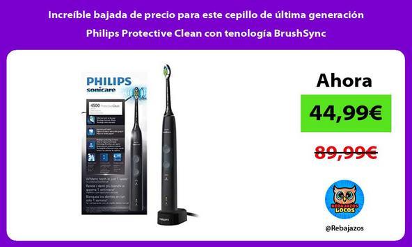 Increíble bajada de precio para este cepillo de última generación Philips Protective Clean con tenología BrushSync