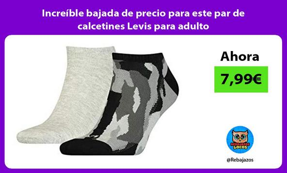 Increíble bajada de precio para este par de calcetines Levis para adulto