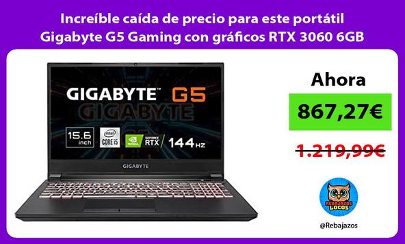Increíble caída de precio para este portátil Gigabyte G5 Gaming con gráficos RTX 3060 6GB