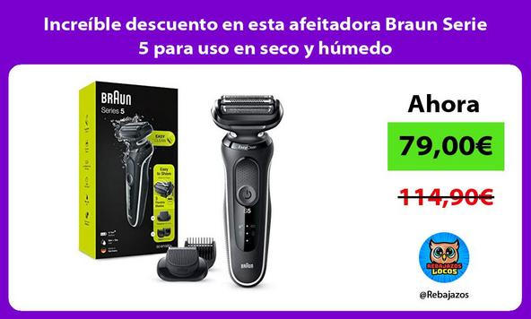 Increíble descuento en esta afeitadora Braun Serie 5 para uso en seco y húmedo