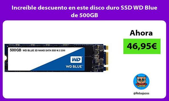 Increíble descuento en este disco duro SSD WD Blue de 500GB