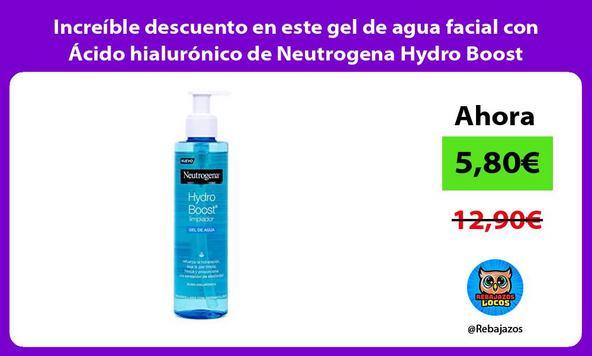 Increíble descuento en este gel de agua facial con Ácido hialurónico de Neutrogena Hydro Boost