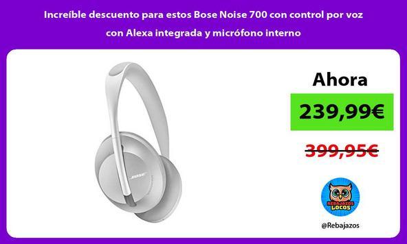 Increíble descuento para estos Bose Noise 700 con control por voz con Alexa integrada y micrófono interno