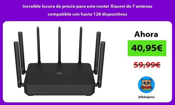 Increíble locura de precio para este router Xiaomi de 7 antenas compatible con hasta 128 dispositivos