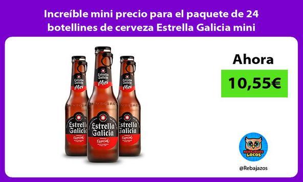 Increíble mini precio para el paquete de 24 botellines de cerveza Estrella Galicia mini